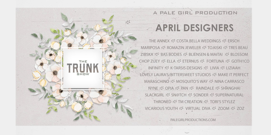 The Trunk Show – April is now OPEN!
