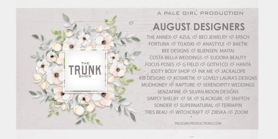 The Trunk Show – August is OPEN!